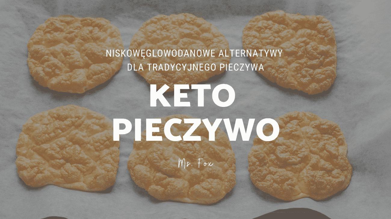 Jakie pieczywo w diecie ketogenicznej? 1